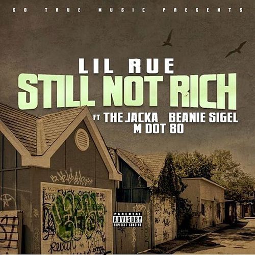 Still Not Rich (feat. The Jacka, Beanie Sigel & MDot80) by Lil Rue