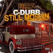 Still Mobbin - EP by C-Dubb