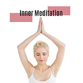 Inner Meditation de Zen Meditation and Natural White Noise and New Age Deep Massage