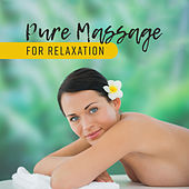 Pure Massage for Relaxation by Relaxing Spa Music