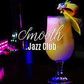 Smooth Jazz Club by Relaxing Piano Music