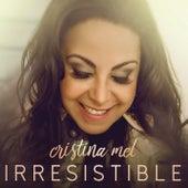 Irresistible de Cristina Mel