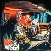 Im That Nigga by The Kingpin