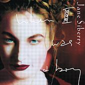 When I Was A Boy di Jane Siberry
