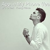 App in My Phone (feat. Young Prince) by Big D