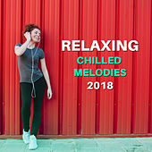 Relaxing Chilled Melodies 2018 von Ibiza Chill Out