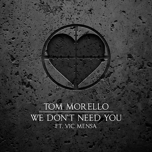 We Don't Need You (feat. Vic Mensa) by Tom Morello - The Nightwatchman