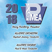 2018 Pennsylvania Music Educators Association (PMEA): All-State Orchestra & All-State Chorus (Live) von Various Artists