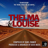 Thelma And Louise - Thunderbird - Main Theme by Geek Music