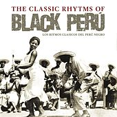 The Classic Rhytms of Black Perú von Various Artists