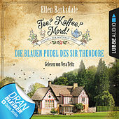 Nathalie Ames ermittelt - Tee? Kaffee? Mord!, Folge 3: Die blauen Pudel des Sir Theodore (Ungekürzt) von Ellen Barksdale