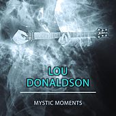 Mystic Moments by Lou Donaldson