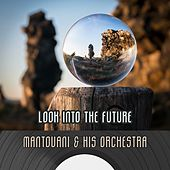 Look Into The Future von Mantovani & His Orchestra