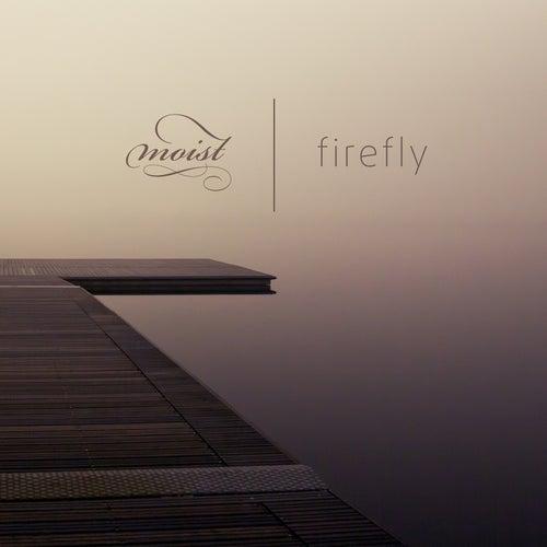 Firefly by Moist