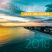 Relaxing Piano Jazz Melodies 2018 de Piano Dreamers