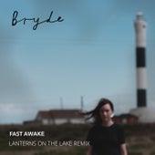 Fast Awake (Lanterns on the Lake Remix) by Bryde