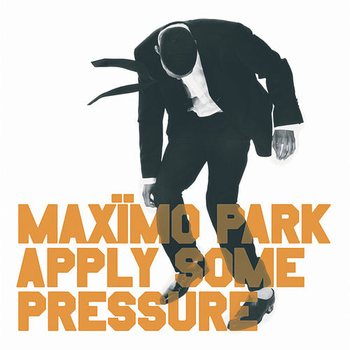 Apply Some Pressure by Maximo Park