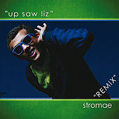 Up Saw Liz - Remix von Stromae
