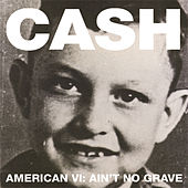 American VI:  Ain't No Grave von Johnny Cash