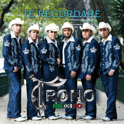 Te Recordare by El Trono de Mexico