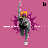 Undefeated by Rayana Jay