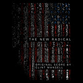 New Radical (Original Motion Picture Soundtrack) von Clint Mansell