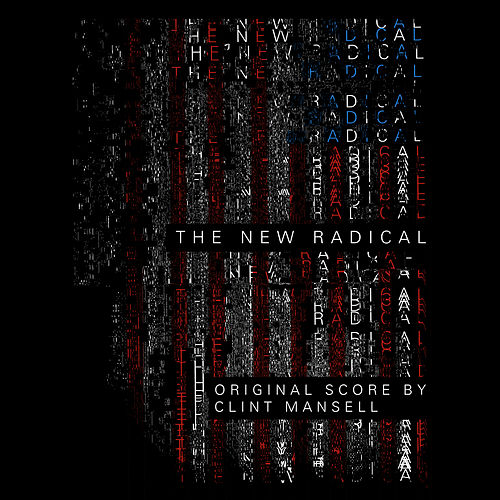 New Radical (Original Motion Picture Soundtrack) by Clint Mansell