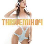 ThriveMix 04 by Various Artists - Mixed by DJ Skribble