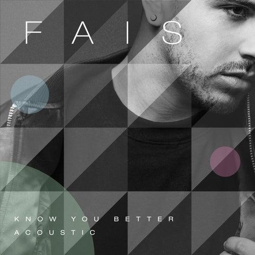 Know You Better (Acoustic) de Fais
