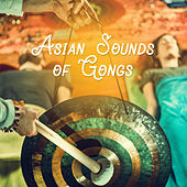 Asian Sounds of Gongs von Soothing Sounds