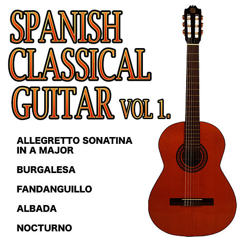 Spanish Classical Guitar Vol.1 by Andres Segovia
