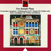 Urs Joseph Flury: Orchestral & Chamber Works for Violin von Various Artists