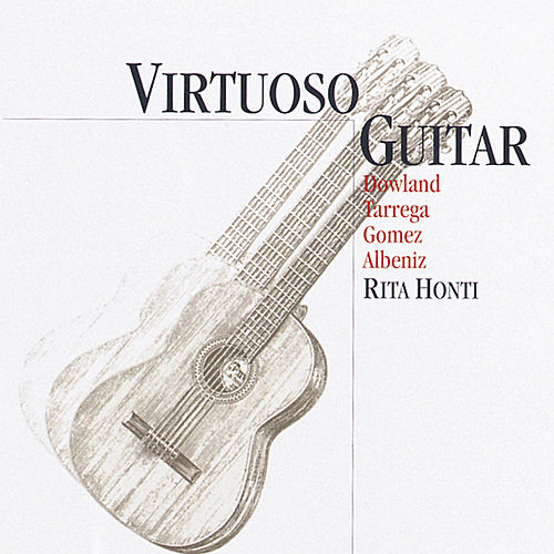 Virtuoso Guitar: Classical Masterpieces For Guitar by Various Artists
