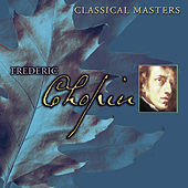Classical Masters Vol. 6: Chopin by Various Artists