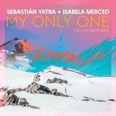 My Only One (No Hay Nadie Más) by Sebastián Yatra & Isabela Moner