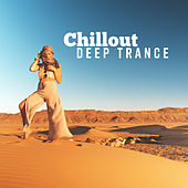 Chillout Deep Trance von Chill Out