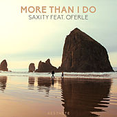 More Than I Do by Saxity