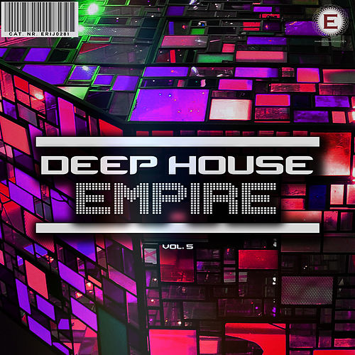 Deep House Empire, Vol. 5 by Various Artists