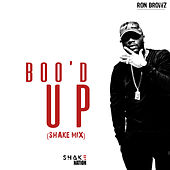 Boo'd Up (Shake Mix) by Ron Browz