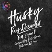 Rey Dreamin' (Remixes) de Husky