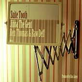 Suite Tooth (Ren Thomas & Raw Deff) de Jibba The Gent