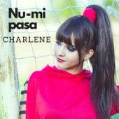 Nu-Mi Pasa by Charlene