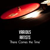 There Comes the Time de Various Artists