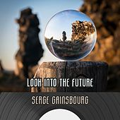 Look Into The Future de Serge Gainsbourg