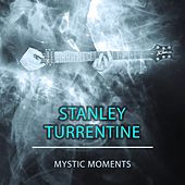 Mystic Moments by Stanley Turrentine