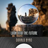 Look Into The Future by Donald Byrd