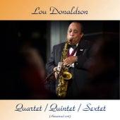 Quartet / Quintet / Sextet (Remastered 2018) by Lou Donaldson