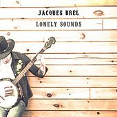 Lonely Sounds by Jacques Brel