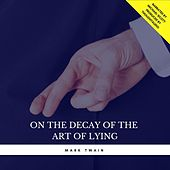 On the Decay of the Art of Lying von Mark Twain