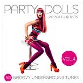 Party Dolls (50 Groovy Underground Tunes), Vol. 4 von Various Artists
